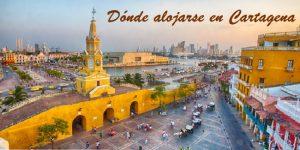 Dónde alojarse en Cartagena Colombia